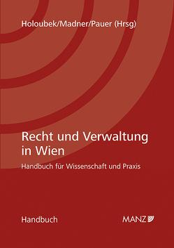 Recht und Verwaltung in Wien von Holoubek,  Michael, Madner,  Verena, Pauer,  Karl