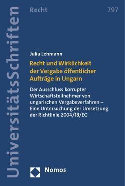 Recht und Wirklichkeit der Vergabe öffentlicher Aufträge in Ungarn von Lehmann,  Julia