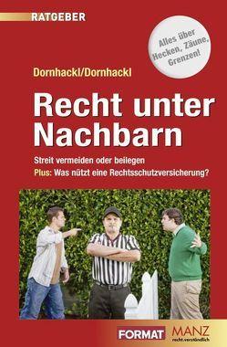 Recht unter Nachbarn von Dornhackl,  Silvia, Dornhackl,  Wolfgang