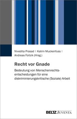 Recht vor Gnade von Foitzik,  Andreas, Muckenfuss,  Katrin, Prasad,  Nivedita