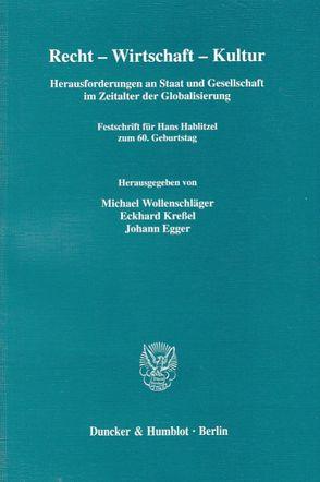 Recht – Wirtschaft – Kultur. von Egger,  Johann, Kreßel,  Eckhard, Wollenschläger,  Michael