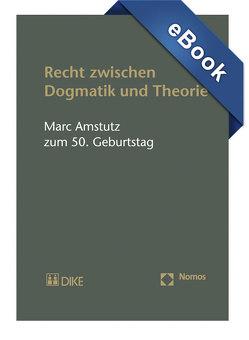 Recht zwischen Dogmatik und Theorie. Marc Amstutz zum 50. Geburtstag von Keller,  Stefan, Wiprächtiger,  Stefan