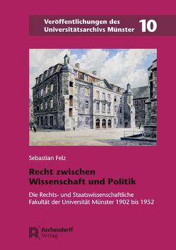 Recht zwischen Wissenschaft und Politik von Felz,  Sebastian
