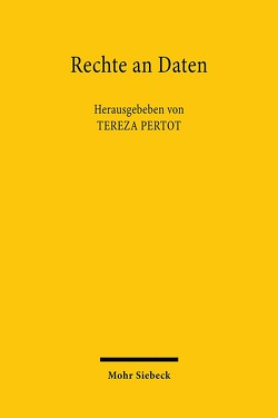 Rechte an Daten von Padovini,  Fabio, Pertot,  Tereza, Schmidt-Kessel,  Martin