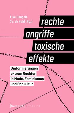 Rechte Angriffe – toxische Effekte von Gaugele,  Elke, Held,  Sarah