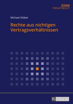 Rechte aus nichtigen Vertragsverhältnissen von Stoeber,  Michael