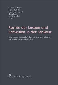 Rechte der Lesben und Schwulen in der Schweiz von Bertschi,  Martin, Curchod,  Alexandre, Herz,  Nadja, Montini,  Michel, Ziegler,  Andreas R.