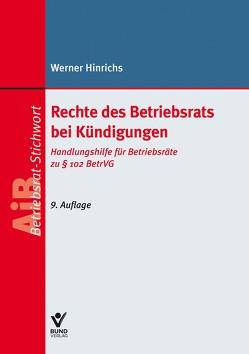 Rechte des Betriebsrats bei Kündigungen von Hinrichs,  Werner