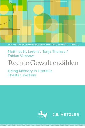Rechte Gewalt erzählen von Lorenz,  Matthias N, Thomas,  Tanja, Virchow,  Fabian