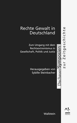 Rechte Gewalt in Deutschland von Steinbacher,  Sybille