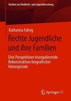 Rechte Jugendliche und ihre Familien von Fahrig,  Katharina