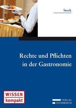 Rechte und Pflichten in der Gastronomie von Stock,  Wolfgang