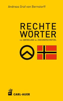 Rechte Wörter von Bernstorff,  Andreas Graf von