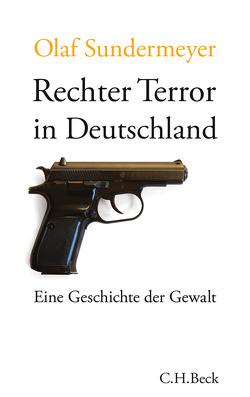 Rechter Terror in Deutschland von Sundermeyer,  Olaf
