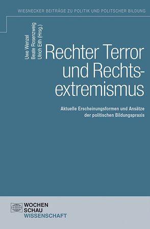 Rechter Terror und Rechtsextremismus von Eith,  Ulrich, Rosenzweig,  Beate, Wenzel,  Uwe