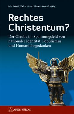 Rechtes Christentum? von Dirsch,  Felix, Münz,  Volker, Wawerka,  Thomas