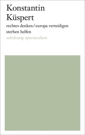 rechtes denken/europa verteidigen/sterben helfen von Küspert,  Konstantin