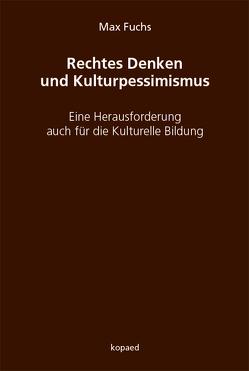 Rechtes Denken und Kulturpessimismus von Fuchs,  Max