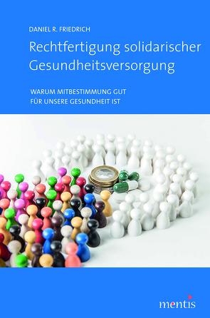 Rechtfertigung solidarischer Gesundheitsverordnung von Friedrich,  Daniel R.