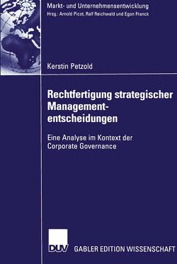 Rechtfertigung strategischer Managemententscheidungen von Nippa,  Prof. Dr. Michael, Petzold,  Kerstin
