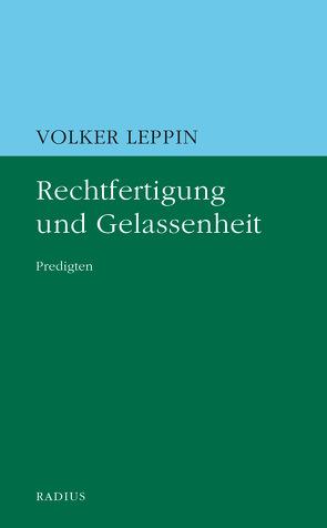 Rechtfertigung und Gelassenheit von Leppin,  Volker