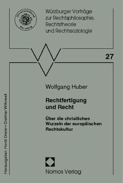 Rechtfertigung und Recht von Huber,  Wolfgang