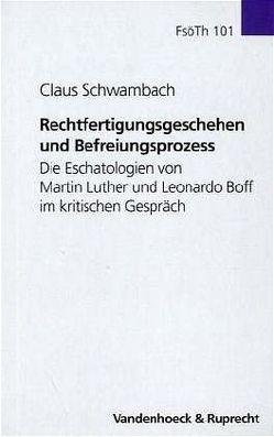 Rechtfertigungsgeschehen und Befreiungsprozess von Schwambach,  Claus, Slenczka,  Reinhard, Wenz,  Gunther