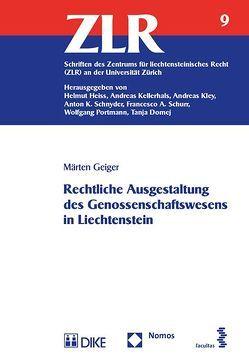 Rechtliche Ausgestaltung des Genossenschaftswesens in Liechtenstein von Geiger,  Märten