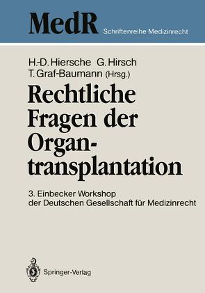 Rechtliche Fragen der Organtransplantation von Graf-Baumann,  Toni, Hiersche,  Hans-Dieter, Hirsch,  Günter