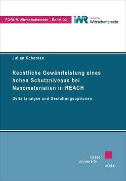 Rechtliche Gewährleistung eines hohen Schutzniveaus bei Nanomaterialien in REACH von Schenten,  Julian