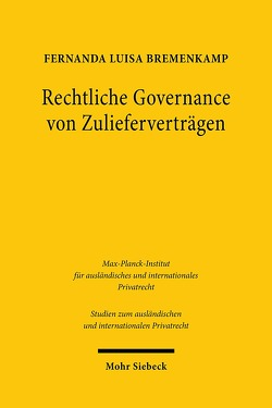 Rechtliche Governance von Zulieferverträgen von Bremenkamp,  Fernanda Luisa