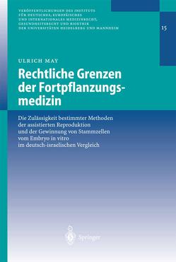 Rechtliche Grenzen der Fortpflanzungsmedizin von May,  Ulrich