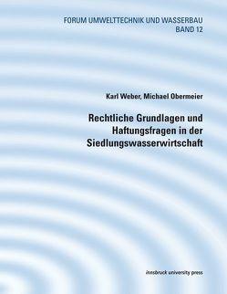 Rechtliche Grundlagen und Haftungsfragen in der Siedlungswasserwirtschaft von Möderl,  Michael, Obermeier,  Michael, Weber,  Karl