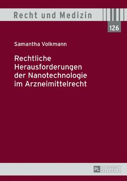 Rechtliche Herausforderungen der Nanotechnologie im Arzneimittelrecht von Volkmann,  Samantha