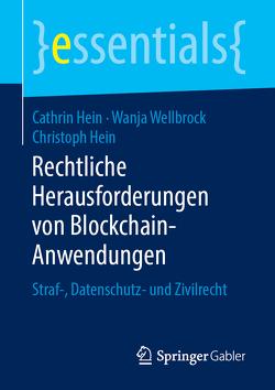 Rechtliche Herausforderungen von Blockchain-Anwendungen von Hein,  Cathrin, Hein,  Christoph, Wellbrock,  Wanja
