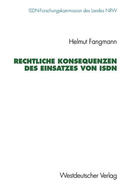 Rechtliche Konsequenzen des Einsatzes von ISDN von Fangmann,  Helmut