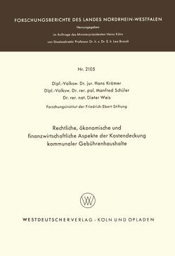 Rechtliche, ökonomische und finanzwirtschaftliche Aspekte der Kostendeckung kommunaler Gebührenhaushalte von Krämer,  Hans