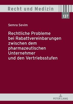 Rechtliche Probleme bei Rabattvereinbarungen zwischen dem pharmazeutischen Unternehmer und den Vertriebsstufen von Sevim,  Semra