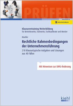 Rechtliche Rahmenbedingungen der Unternehmensführung von Moeller,  Dirk