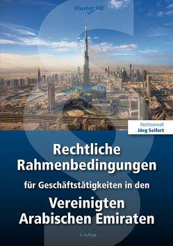 Rechtliche Rahmenbedingungen für Geschäftstätigkeiten in den Vereinigten Arabischen Emiraten von Discover Middle East Publications, Graf,  Helmut, Nah- und Mittelost-Verein e.V., Seifert,  Jörg