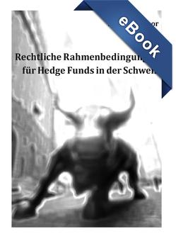 Rechtliche Rahmenbedingungen für Hedge Funds in der Schweiz. von Buschor,  Pascal
