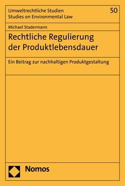 Rechtliche Regulierung der Produktlebensdauer von Stadermann,  Michael