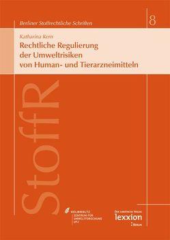 Rechtliche Regulierung der Umweltrisiken von Human- und Tierarzneimitteln von Kern,  Katharina
