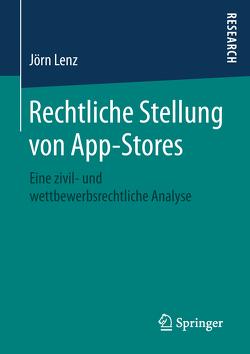 Rechtliche Stellung von App-Stores von Lenz,  Jörn
