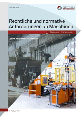 Rechtliche und normative Anforderungen an Maschinen von Thomas,  Haiden