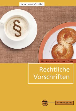 Rechtliche Vorschriften von Muermann,  Bettina, Schild,  Egon