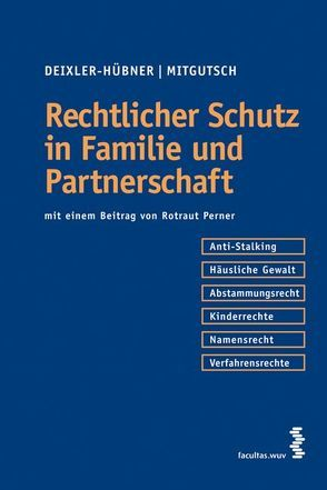 Rechtlicher Schutz in Familie und Partnerschaft von Deixler-Hübner,  Astrid, Mitgutsch,  Ingrid
