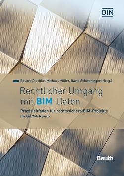 Rechtlicher Umgang mit BIM – Daten von Dischke,  Eduard, Mueller,  Michael, Schwaninger,  David