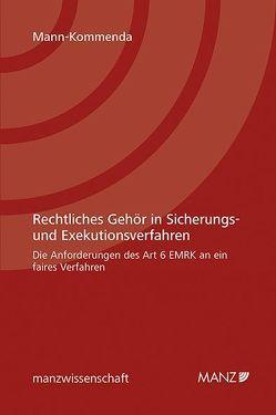 Rechtliches Gehör in Sicherungs- und Exekutionsverfahren von Mann-Kommenda,  Manfred