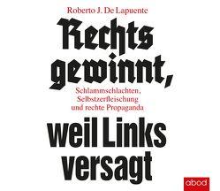 Rechts gewinnt, weil Links versagt von De Lapuente,  Roberto J., Pappenberger,  Sebastian